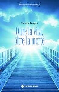 "Manuela Pompas: ""Oltre la vita, oltre la morte"" @ Mondadori Multicenter | Milano | Lombardia | Italia"